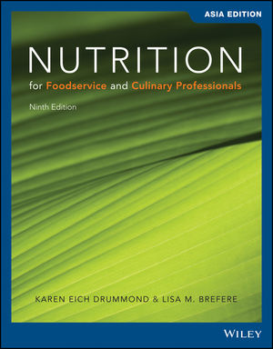 Nutrition for Foodservice and Culinary Professionals, 9th Edition, Asia Edition