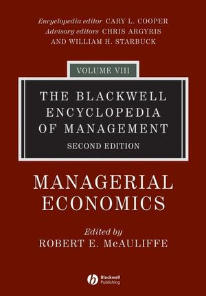 The Blackwell Encyclopedia of Management, Volume 8, Managerial Economics, 2nd Edition