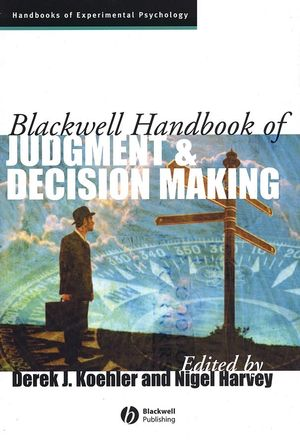 Blackwell Handbook of Judgment and Decision Making (1405107464) cover image