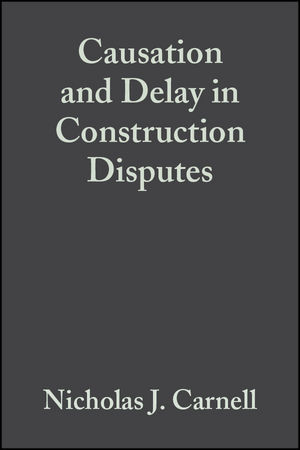 Causation and Delay in Construction Disputes, 2nd Edition