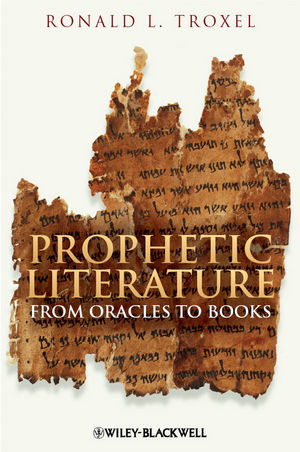Prophetic Literature: From Oracles to Books (1405188464) cover image