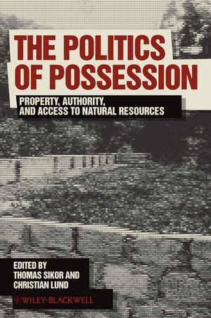 The Politics of Possession: Property, Authority, and Access to Natural Resources (1405196564) cover image