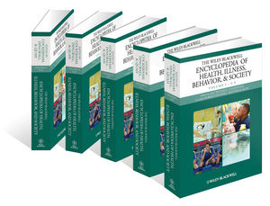 The Wiley Blackwell Encyclopedia of Health, Illness, Behavior, and Society, 5 Volume Set