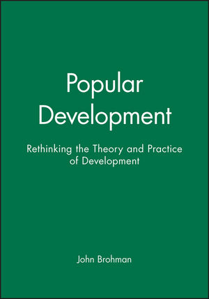 Popular Development: Rethinking the Theory and Practice of Development (1557863164) cover image