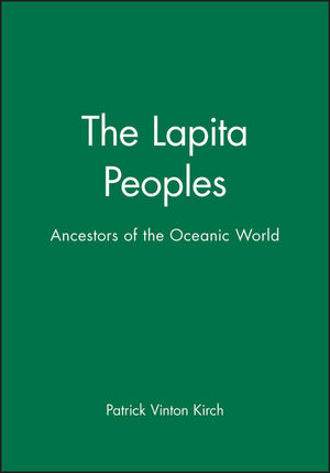 The Lapita Peoples: Ancestors of the Oceanic World (1577180364) cover image