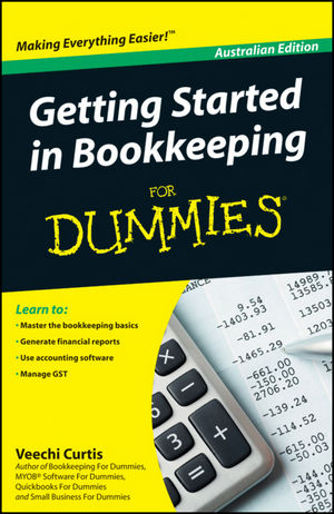 Getting Started in Bookkeeping For Dummies, Australian Edition
