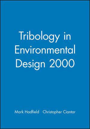 Tribology in Environmental Design 2000