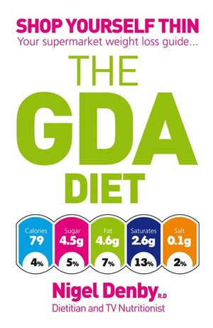 The GDA Diet: Shop Yourself Thin - Your Supermarket Weight Loss Guide... (1907293264) cover image