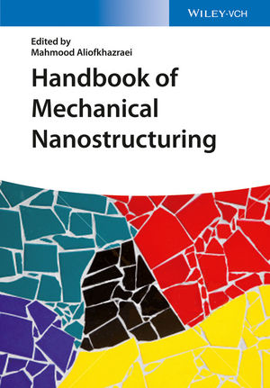 Handbook of Mechanical Nanostructuring, 2 Volume Set