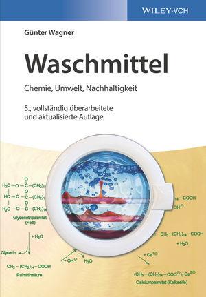 Waschmittel: Chemie, Umwelt, Nachhaltigkeit, 5. Auflage
