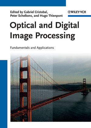 Optical and Digital Image Processing: Fundamentals and Applications (3527409564) cover image