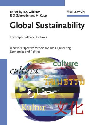 Global Sustainability: The Impact of Local Cultures, A New Perspective for Science and Engineering, Economics and Politics (3527604464) cover image