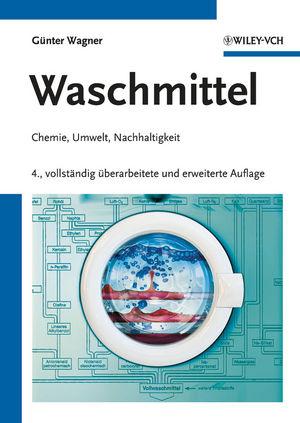 Waschmittel: Chemie, Umwelt, Nachhaltigkeit, 4. Auflage