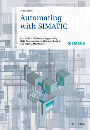 Automating with SIMATIC: Controllers, Software, Programming, Data, 5th Edition (3895786764) cover image