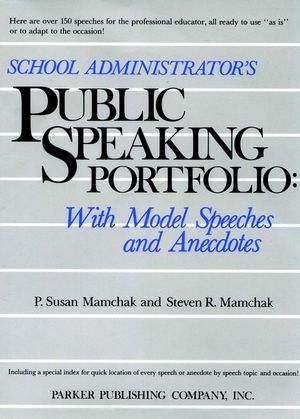 School Administrator's Public Speaking Portfolio: With Model Speeches and Anecdotes