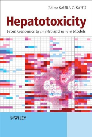 Hepatotoxicity: From Genomics to In Vitro and In Vivo Models (0470057165) cover image