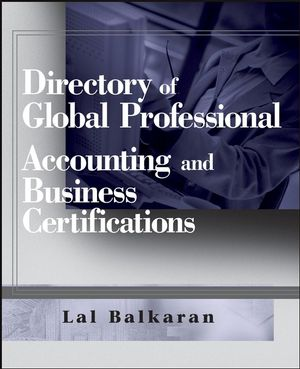 Directory of Global Professional Accounting and Business Certifications (0470124865) cover image