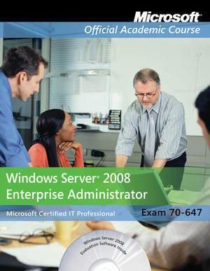 Exam 70-647: Windows Server 2008 Enterprise Administrator