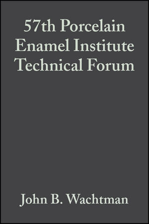57th Porcelain Enamel Institute Technical Forum, Volume 16, Issue 6