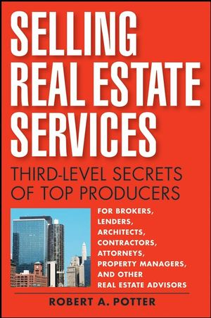 Selling Real Estate Services: Third-Level Secrets of Top Producers (0470375965) cover image
