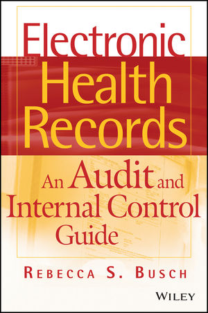 Electronic Health Records: An Audit and Internal Control Guide (0470399465) cover image