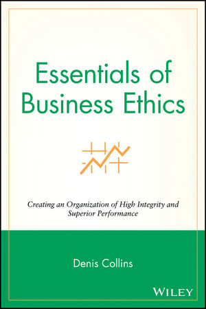Essentials of Business Ethics: Creating an Organization of High Integrity and Superior Performance (0470442565) cover image