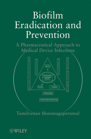 Biofilm Eradication and Prevention: A Pharmaceutical Approach to Medical Device Infections (0470479965) cover image