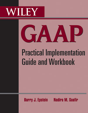 Wiley GAAP: Practical Implementation Guide and Workbook (0470599065) cover image
