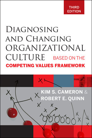 Diagnosing and Changing Organizational Culture: Based on the Competing Values Framework, 3rd Edition (0470650265) cover image
