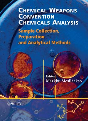 Chemical Weapons Convention Chemicals Analysis: Sample Collection, Preparation and Analytical Methods (0470847565) cover image