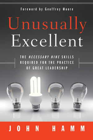 Unusually Excellent: The Necessary Nine Skills Required for the Practice of Great Leadership (0470948965) cover image