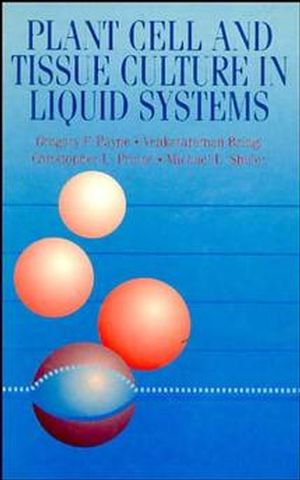 Plant Cell and Tissue Culture in Liquid Systems