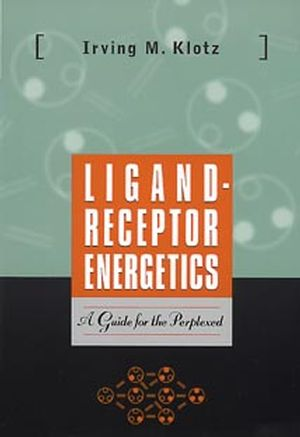 Ligand-Receptor Energetics: A Guide for the Perplexed