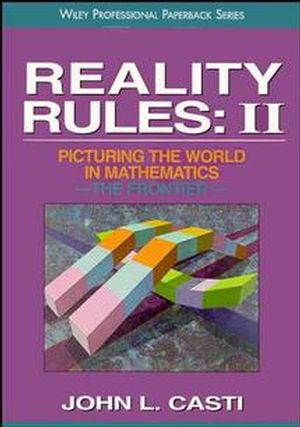Reality Rules, Picturing the World in Mathematics, Volume 2, The Frontier