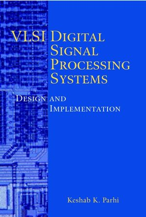 VLSI Digital Signal Processing Systems: Design and Implementation (0471241865) cover image
