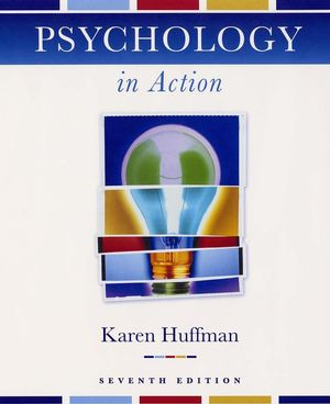 Huffman: Psychology in Action, 7th Edition - Student Companion Site