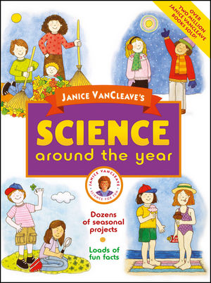 Janice VanCleave's Science Around the Year