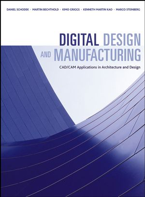 Digital Design and Manufacturing: CAD/CAM Applications in Architecture and Design