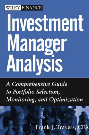 Investment Manager Analysis: A Comprehensive Guide to Portfolio Selection, Monitoring and Optimization (0471478865) cover image