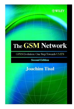 The GSM Network: GPRS Evolution: One Step Towards UMTS, 2nd Edition