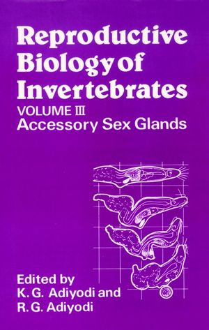 Reproductive Biology of Invertebrates, Volume 3, Accessory Sex Glands (0471914665) cover image