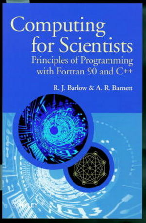 Computing for Scientists: Principles of Programming with Fortran 90 and C++ (0471955965) cover image