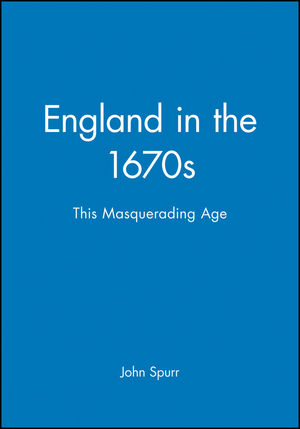 England in the 1670s: This Masquerading Age