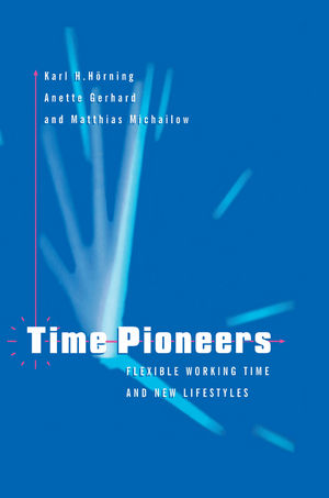 Time Pioneers: Flexible Working Time and New Lifestyles