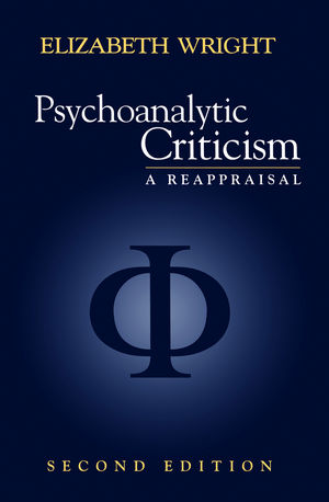 Psychoanalytic Criticism: A Reappraisal, 2nd Edition (0745619665) cover image