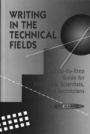 Writing in the Technical Fields: A Step-by-Step Guide for Engineers, Scientists, and Technicians (0780310365) cover image