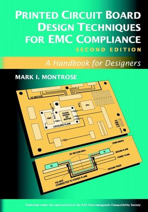 Printed Circuit Board Design Techniques for EMC Compliance: A Handbook for Designers, 2nd Edition