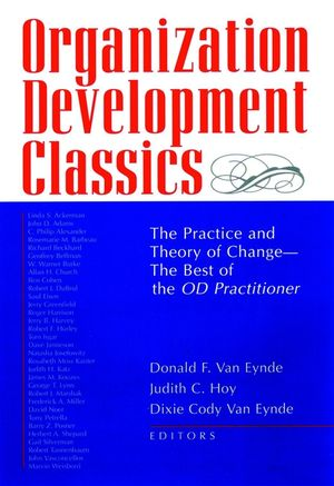 Organization Development Classics: The Practice and Theory of Change--The Best of the OD Practitioner