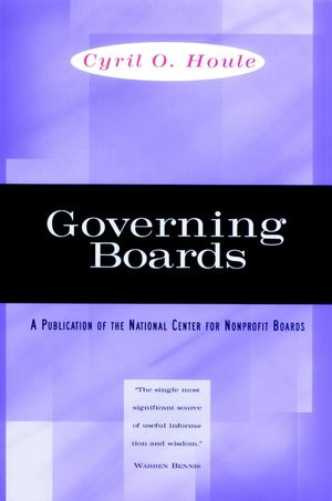 Governing Boards: Their Nature and Nurture