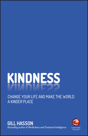 Kindness: Change Your Life and Make the World a Kinder Place